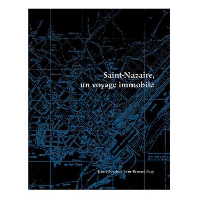 Laure Bombail Saint-Nazaire Un Voyage Immobile