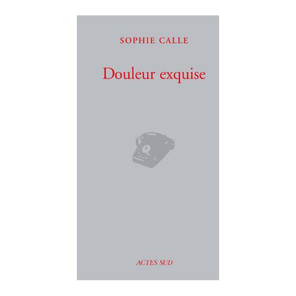 Sophie Calle - Douleur Exquise 01