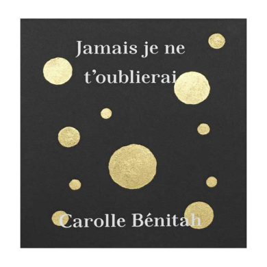 Carolle Bénitah - Jamais je ne t'oublierai 01