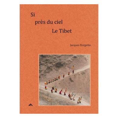 Jacques Borgetto - Si Près du Ciel, le Tibet 01